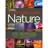 National Geographic Illustrated Guide to Nature! by National Geographic
