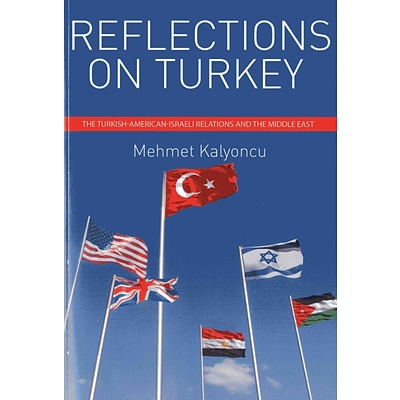 Reflections on Turkey: Turkish-American-Israeli Relations and the Middle East
