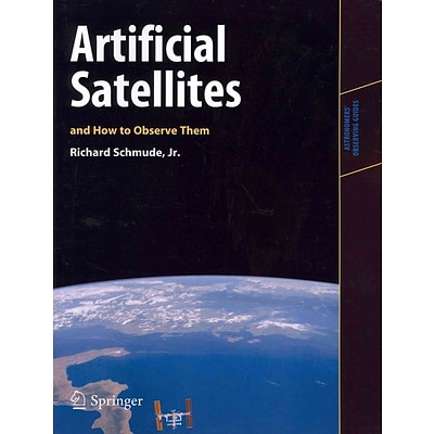 Artificial Satellites and How to Observe Them (Astronomers Observing Guides)