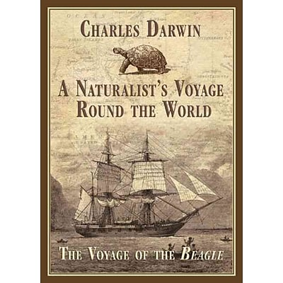 A Naturalists Voyage Round the World: The Voyage of the Beagle