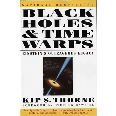 Black Holes and Time Warps: Einsteins Outrageous Legacy (Commonwealth Fund Book Program)