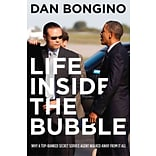 Life Inside the Bubble by Dan Bongino