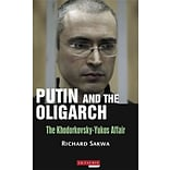 Putin and the Oligarchs by Richard Sakwa