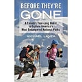 Before Theyre Gone by Michael Lanza