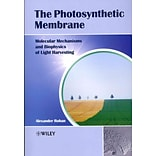 The Photosynthetic Membrane by Alexander V. Ruban
