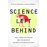 Science Left Behind by Alex Berezow and Hank Campbell
