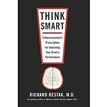 Think Smart by Richard Restak M.D.