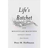 Lifes Ratchet by Peter M. Hoffmann