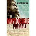 The Improbable Primate: How Water Shaped Human Evolution by Clive Finlayson
