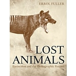 Lost Animals: Extinction and the Photographic Record by Errol Fuller