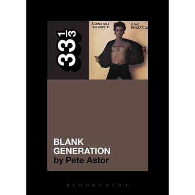 Richard Hell and the Voidoids Blank Generation (33 1/3)