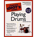 The Complete Idiots Guide to Playing Drums by Michael Miller