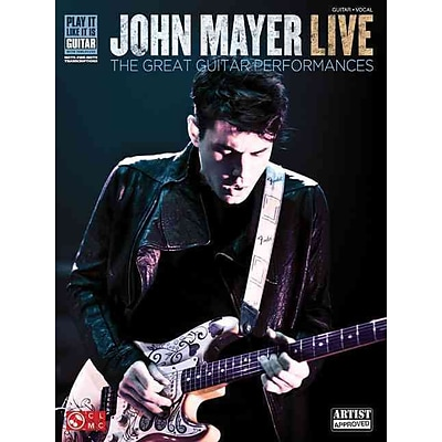 John Mayer Live: The Great Guitar Performances (Play It Like It Is Guitar)