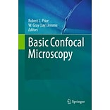 Basic Confocal Microscopy by Robert L. Price and W. Gray (Jay) Jerome