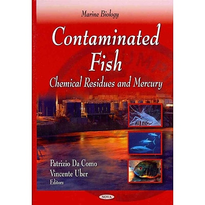 Contaminated Fish: Chemical Residues and Mercury (Marine Biology: Fish, Fishing and Fisheries)