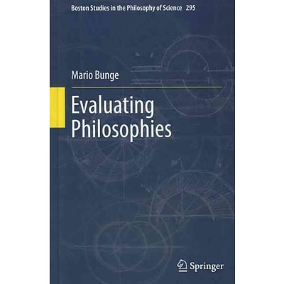 Evaluating Philosophies (Boston Studies in the Philosophy and History of Science)