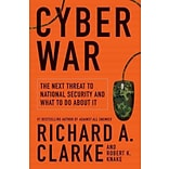 Cyber War by Richard A. Clarke and Robert Knake