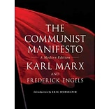 The Communist Manifesto: A Modern Edition by Friedrich Engels et al.
