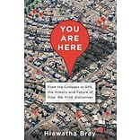 You Are Here by Hiawatha Bray