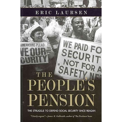 The Peoples Pension: The Struggle to Defend Social Security Since Reagan