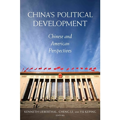 Chinas Political Development: Chinese and American Perspectives