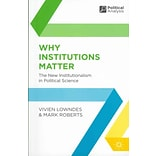 Why Institutions Matter by Vivien Lowndes and Mark Roberts