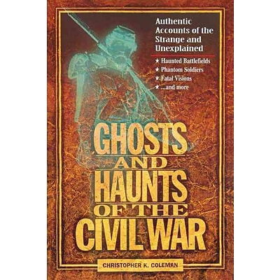 HARPERCOLLINS CHRISTIAN PUB Ghosts And Haunts Of The Civil War Paperback Book