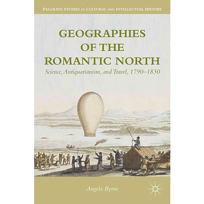 Palgrave Macmillan Geographies of the Romantic North Book