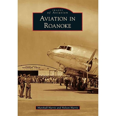Arcadia Publishing Aviation in Roanoke Book