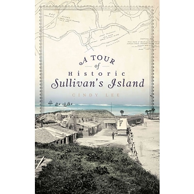 History Press A Tour of Historic Sullivans Island Book