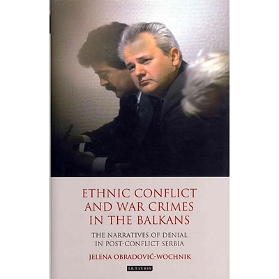 Palgrave Macmillan Ethnic Conflict and War Crimes in the Balkans Book