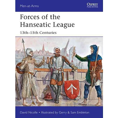 OSPREY PUB CO Forces of the Hanseatic League Book