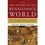 The History of the Renaissance World Book