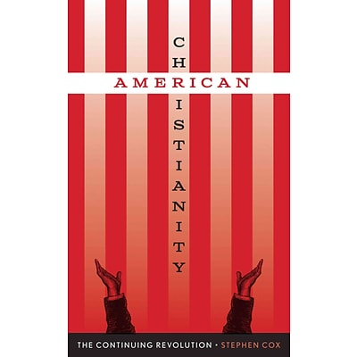 UNIV OF TEXAS PR American Christianity Hardcover Book