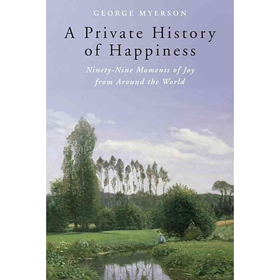 PGW® A Private History of Happiness: Ninety-Nine Moments of Joy…. Hardcover Book