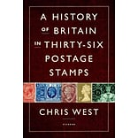 St. Martins Press A History of Britain in Thirty-six Postage Stamps Hardcover Book