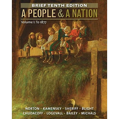 CENGAGE LEARNING® A People and a Nation, Volume I: To 1877, Brief Edition Paperback Book