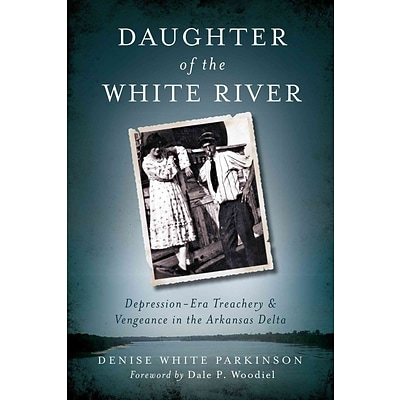History Press Daughter of the White River Book