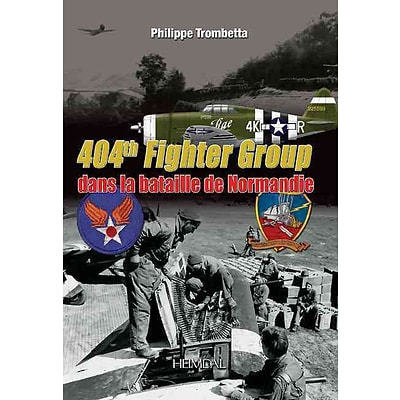 CASEMATE PUB & BOOK DIST LLC 404th Fighter Group: dans la bataille de Normandie Hardcover Book