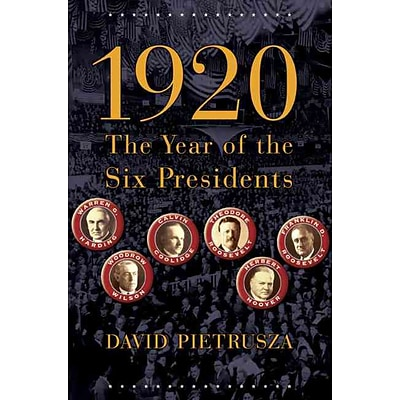 PERSEUS BOOKS GROUP 1920: The Year of the Six Presidents Paperback Book