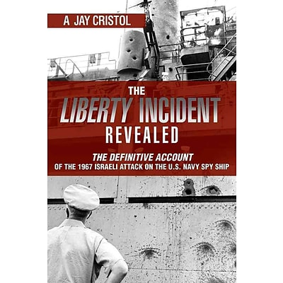 NAVAL INST PR The Liberty Incident Revealed Hardcover Book