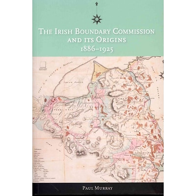 Dufour Editions The Irish Boundary Commission and its Origins 1886-1925 Book