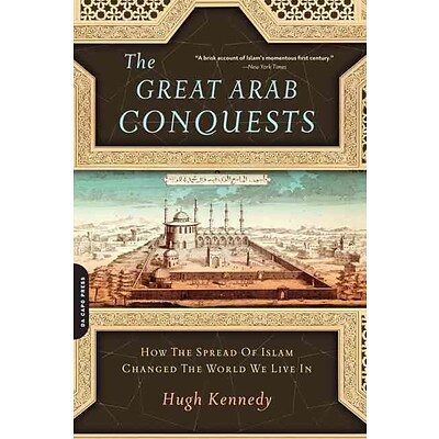 PERSEUS BOOKS GROUP The Great Arab Conquests Paperback Book