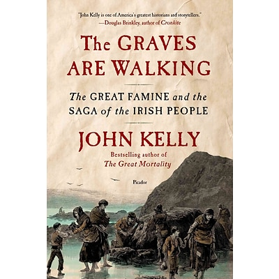 St. Martins Press The Graves Are Walking: The Great Famine and the Saga... Paperback Book