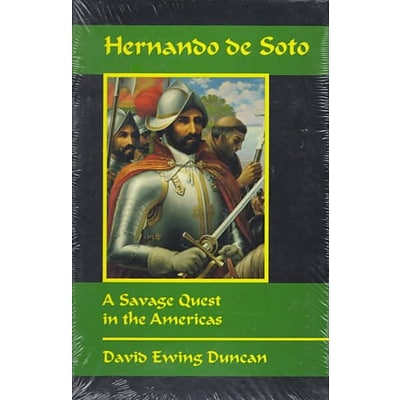 Univ of Oklahoma Pr Hernando de Soto: A Savage Quest in the Americas Paperback Book