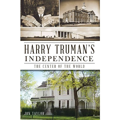 History Press Harry Trumans Independence Book