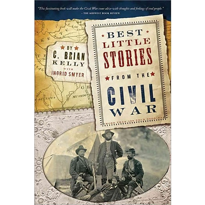 Sourcebooks Best Little Stories from the Civil War, 2E: More than 100 true stories Paperback Book