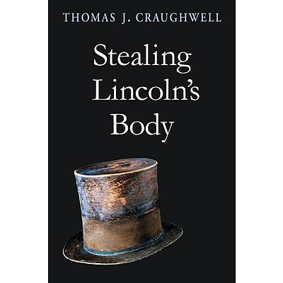 Harvard University Press Stealing Lincolns Body Book