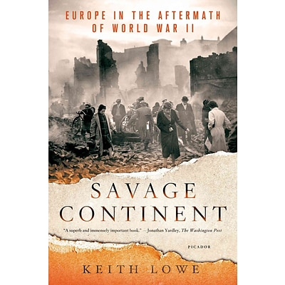 St. Martins Press Savage Continent: Europe in the Aftermath of World War II Paperback Book