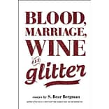 Blood, Marriage, Wine, & Glitter Book